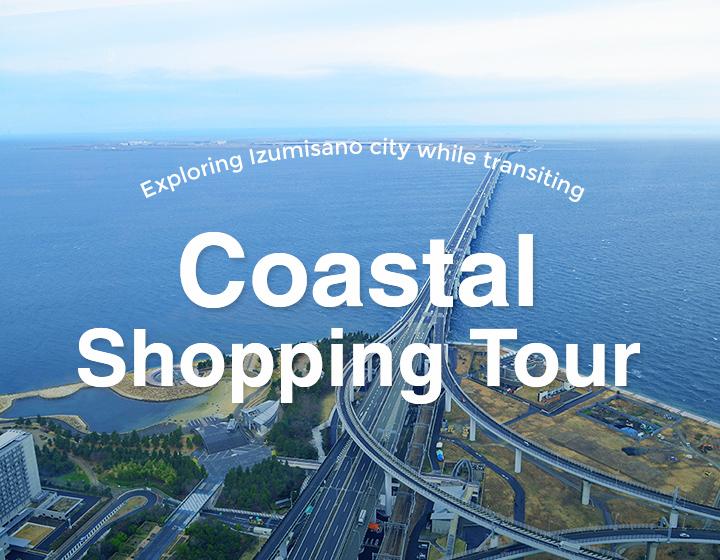 Exploring Izumisano City during your transit time <br>Coastal Shopping Trip
